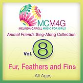 Play & Download MCM4G, Vol. 8: Fur, Feathers and Fins (All Ages) by Melinda Caroll | Napster