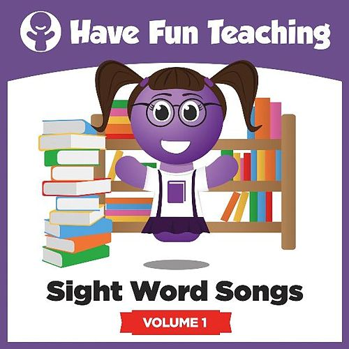 Play & Download Sight Word Songs, Vol. 1 by Have Fun Teaching | Napster