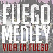 Play & Download Fuego Medley by Vida En Fuego | Napster