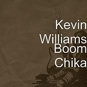 Play & Download Boom Chika by Kevin Williams | Napster