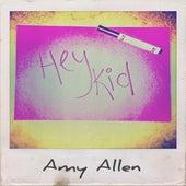 Hey Kid (feat. Adam Friedman) by Amy Allen