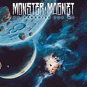 No Paradise For Me by Monster Magnet