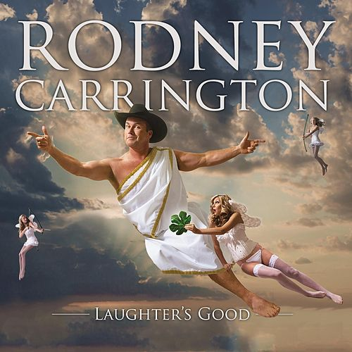 Play & Download Laughter's Good by Rodney Carrington | Napster