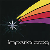 Play & Download Imperial Drag by Imperial Drag | Napster