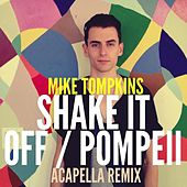 Play & Download Shake It Off / Pompeii by Mike Tompkins | Napster