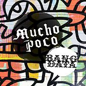 Play & Download Mucho Poco by Bang Data  | Napster