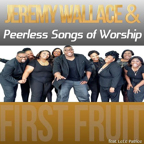 First Fruit (feat. LeLe Patrice) by Jeremy Wallace