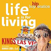 Play & Download Hip Hop-Eration: Life Is for Living (feat. Hannah Leigh & ElleX) by kings | Napster