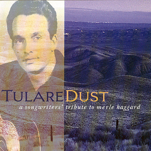 Play & Download Tulare Dust: Tribute to Merle Haggard by Various Artists | Napster