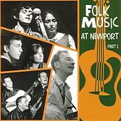 Play & Download Folk Music At Newport Part 1 by Various Artists | Napster