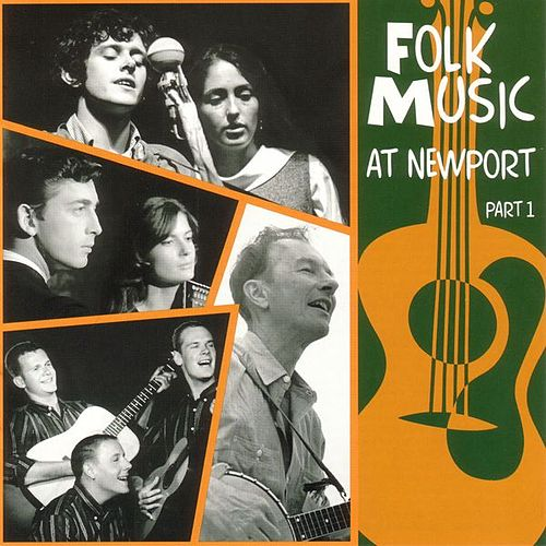 Folk Music At Newport Part 1 by Various Artists