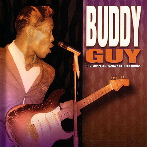 The Complete Vanguard Recordings by Buddy Guy