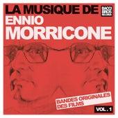 Play & Download La Musique de Ennio Morricone - Vol. 1 [Bandes Originales des Films] by Ennio Morricone | Napster