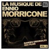 Play & Download La Musique de Ennio Morricone - Vol. 2 [Bandes Originales des Films] by Ennio Morricone | Napster
