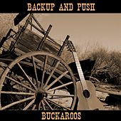 Play & Download Backup and Push by The Buckaroos | Napster