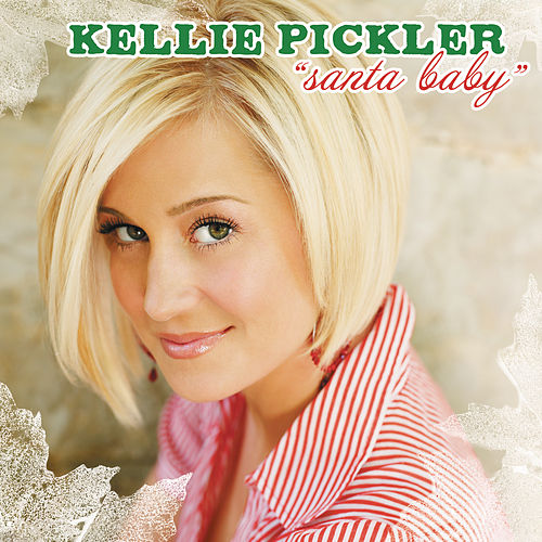 Santa Baby by Kellie Pickler