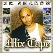 Mr. Shadow: Mix Tape by Mr. Shadow