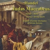 Play & Download Handel: Judas Maccabeus (complete Oratorio) by Heather Harper | Napster