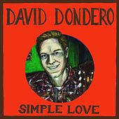 Play & Download Simple Love by David Dondero | Napster