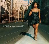 Play & Download Sigue caminando by Lolita | Napster