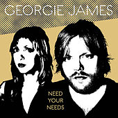 Need Your Needs by Georgie James