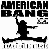 Play & Download Move To The Music EP by American Bang | Napster