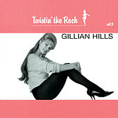 Play & Download Twistin'The Rock Vol 9 by Gillian Hills | Napster
