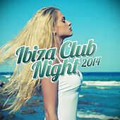 Play & Download Ibiza Club Night 2014 by Various Artists | Napster