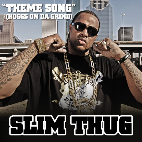 Play & Download Theme Song (Hoggs On Da Grind) by Slim Thug | Napster
