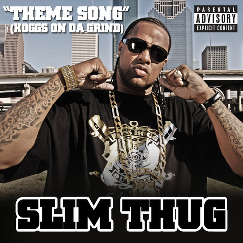 Theme Song (Hoggs On Da Grind) by Slim Thug