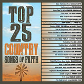 Top 25 Country Songs Of Faith von Various Artists