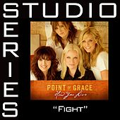 Fight [Studio Series Performance Track] by Point of Grace