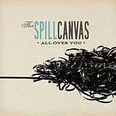 Play & Download All Over You by The Spill Canvas | Napster