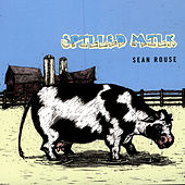 Play & Download Spilled Milk by Sean Rouse | Napster