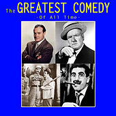 Play & Download The Greatest Comedy Of All Time by Various Artists | Napster