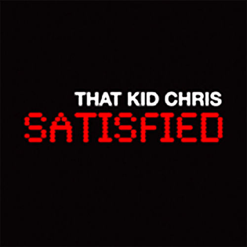 Play & Download Satisfied by That Kid Chris | Napster