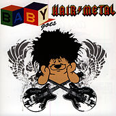Baby Goes Hair Metal by The Lullaby Ensemble