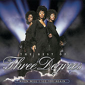 The Best Of The Three Degrees: When Will I See You Again by The Three Degrees