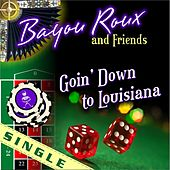 Play & Download Goin' Down to Louisiana by Bayou Roux | Napster