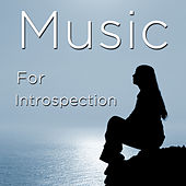 Play & Download Music for Introspection and Meditation: Relaxing and Calming Songs and Nature Sounds for Exploring Your Soul and Opening Your Mind by Various Artists | Napster