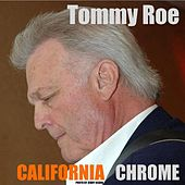 California Chrome by Tommy Roe