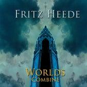 Worlds Combine by Fritz Heede