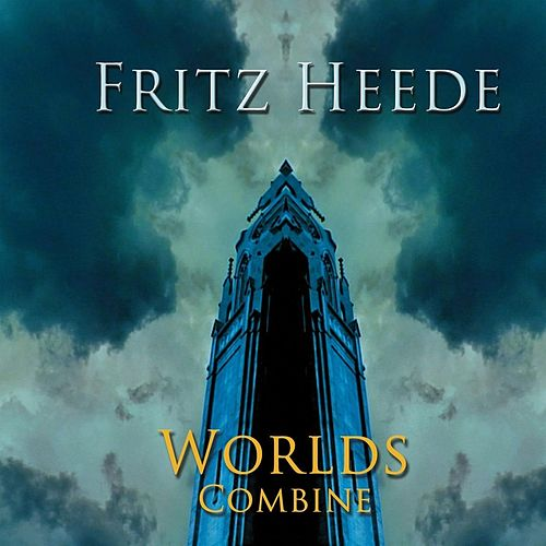 Worlds Combine by Fritz Heede