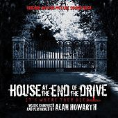 Play & Download House at the End of the Drive (Original Motion Picture Soundtrack) by Alan Howarth | Napster