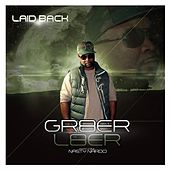 Play & Download Gr8er L8er (feat. Nasty Nardo) by Laid Back | Napster