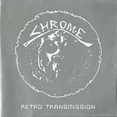 Play & Download Retro Transmission by Chrome | Napster