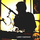 88 Keys by Larry Cazenave