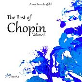 The Best of Chopin, Vol. 6 by Anna Lena Leyfeldt