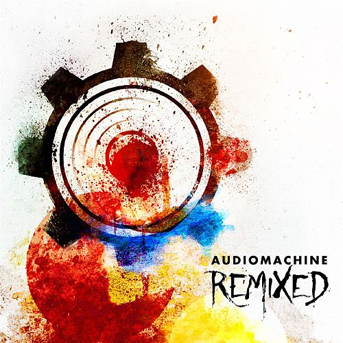 Play & Download Remixed by Audiomachine | Napster
