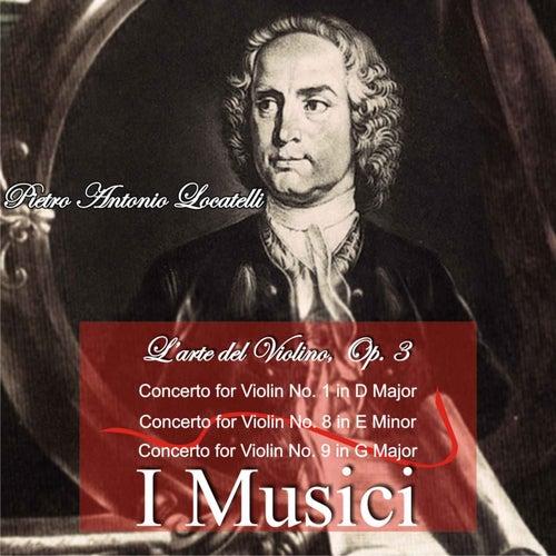 Play & Download Pietro Antonio Locatelli: L'arte Del Violino, Op. 3 by I Musici | Napster